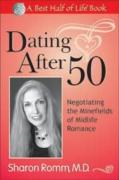 Dating After 50: Negotiating the Minefields of Mid-Life Romance
