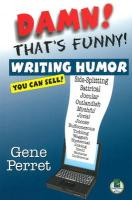 Damn! Thats Funny!: Writing Humor You Can Sell