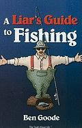 A Liar's Guide to Fishing