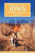 Wingshooter's Guide to Iowa: Upland Birds and Waterfowl