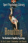 Bowling: The Handbook of Bowling Psychology