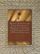 Historic Traditions and Future Directions of Research on Teaching and Teacher Education in Physical Education