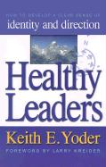 Healthy Leaders: How to Develop a Clear Sense of Identity and Direction