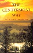 The Centermost Way: Touchstone of Universal Life