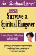 How to Survive a Spiritual Hangover: Practical Guide to Holding Steady in a Wobbly World