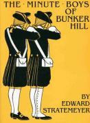 The Minute Boys of Bunker Hill (W/Glossary)