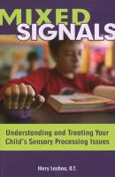 Mixed Signals: Understanding and Treating Your Child's Sensory Processing Issues