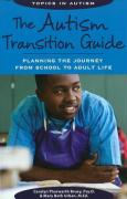 The Autism Transition Guide: Planning the Journey from School to Adult Life