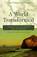 A World Transformed: Firsthand Accounts of California Before the Gold Rush