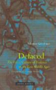 Defaced: The Visual Culture of Violence in the Late Middle Ages