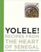 Yolele! Recipes from the Heart of Senegal