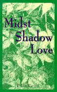 Midst the Shadow of Love
