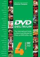 DVD Delirium Volume 4: The International Guide to Weird and Wonderful Films on DVD & Blu-Ray