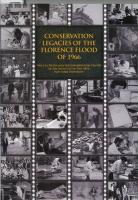 Conservation Legacies of the Florence Flood of 1966: Proceedings of the Symposium Commemorating the 40th Anniversary