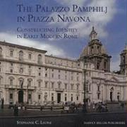 The Palazzo Pamphilj in Piazza Navona: Constructing Identity in Early Modern Rome