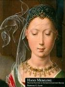 Hans Memling: Master Painter in Fifteenth-Century Bruges