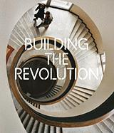 Building the Revolution: Soviet Art and Architecture, 1915-1935