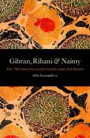 Gibran, Rihani & Naimy: East-West Interactions in Early Twentieth-Century Arab Literature