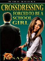 Crossdressing: Forced to Be a Schoolgirl