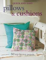 Pillows & Cushions: 50 Step-By-Step Projects