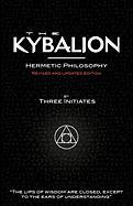 The Kybalion - Hermetic Philosophy - Revised and Updated Edition
