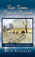 Epic Times, Past and Present: Reflections in Prose and Poetry