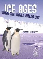 Ice Ages: When the World Chills Out