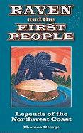 Raven and the First People: Legends of the Northwest Coast