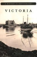 Victoria: A History in Photographs