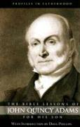 The Bible Lessons of John Quincy Adams for His Son