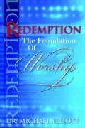 Redemption the Foundation of Worship