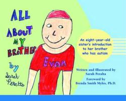 All about My Brother: An Eight-Year-Old Sister's Introduction to Her Brother Who Has Autism