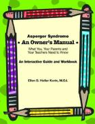 Asperger Syndrome an Owner's Manual: What You, Your Parents and Your Teachers Need to Know