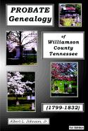 Probate Genealogy of Williamson Co. TN (1799-1832)