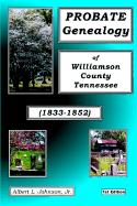 Probate Genealogy of Williamson Co. TN (1833-1852)