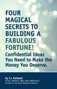 Four Magical Secrets to Building a Fabulous Fortune!