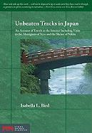 Unbeaten Tracks in Japan: An Account of Travels in the Interior Including Visits to the Aborigines of Yezo and the Shrine of Nikko