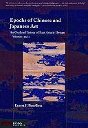 Epochs of Chinese and Japanese Art: Volumes 1 and 2: An Outline History of East Asiatic Design