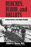 Beaches, Blood, and Ballots: A Black Doctor's Civil Rights Struggle