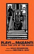 Plays and Pageants from the Life of the Negro