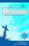 Is Your Church Heavenly?: A Question from Christ for Every Christian