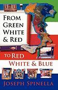 From Green White and Red to Red White and Blue