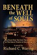Beneath the Well of Souls, the Fight for the Lost Treasures of the Great Temple of Jerusalem