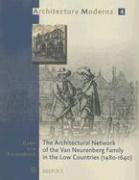 The Architectural Network of the Van Neurenberg Family in the Low Countries, 1480-1640