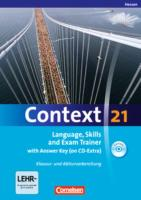 Context 21 - Hessen: Language, Skills and Exam Trainer: Klausur- und Abiturvorbereitung. Workbook mit CD-Extra - Mit Answer Key. CD-Extra mit Hörtexten und Vocab Sheets