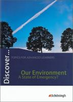 Discover...Topics for Advanced Learners: Discover. Our Environment - A State of Emergency?: Schulerheft