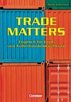 Trade Matters. Schülerbuch. New Edition