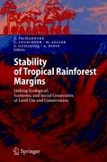 Stability of Tropical Rainforest Margins: Linking Ecological, Economic and Social Constraints of Land Use and Conservation (Environmental Science and Engineering / Environmental Science)