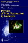 Physics of Star Formation in Galaxies: Saas-Fee Advanced Course 29. Lecture Notes 1999. Swiss Society for Astrophysics and Astronomy (Saas-Fee Advanced Courses)
