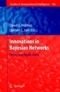 Innovations in Bayesian Networks: Theory and Applications